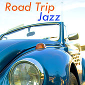 Road Trip Jazz by Various Artists
