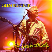 The Trouble With Sally by Glen Burtnik