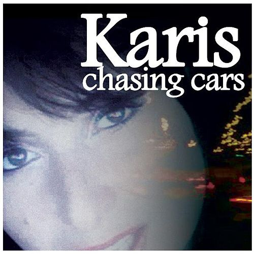 Chasing Cars - Single by Karis