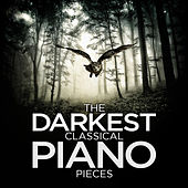 The Darkest Classical Piano Pieces by Various Artists