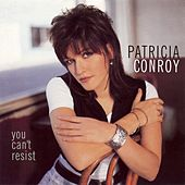 You Can't Resist by Patricia Conroy