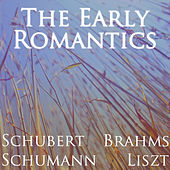 The Early Romantics: Schubert, Schumann, Brahms and Liszt by Various Artists
