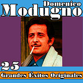 Domenico Modugno 25 Grandes Éxitos Originales by Domenico Modugno