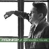 How Beautiful You Are - Single by Frankie J