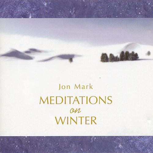 Mark, Jon: Meditations On Winter by Jon Mark