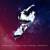 Smoke And Mirrors (Remixes) by Shanghai