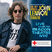The 30th Annual John Lennon Tribute Live from the Beacon Theatre NYC by Various Artists