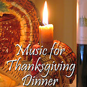 Music For Thanksgiving Dinner by Various Artists