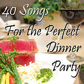 40 Songs for the Perfect Dinner Party by Various Artists