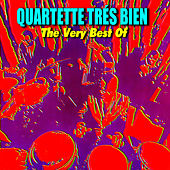 The Very Best Of by The Quartette Trés Bien