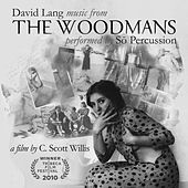 Lang: The Woodmans - Music from the Film by So Percussion