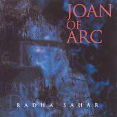 Sahar, Radha: Joan of Arc by Radha Sahar