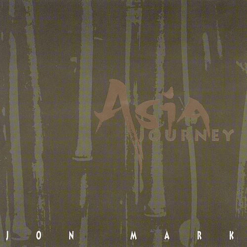 Mark, Jon: Asia Journey by Jon Mark