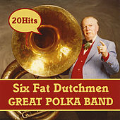 Great Polka Band by The Six Fat Dutchmen