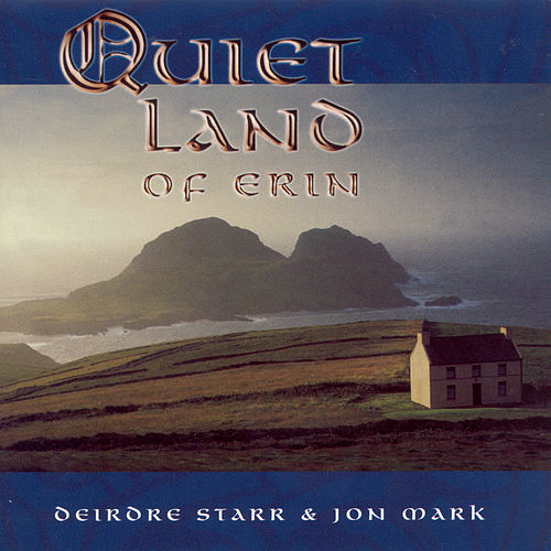 Mark, Jon / Starr, Deirdre: Quiet Land of Erin by Deirdre Starr