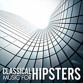 Classical Music for Hipsters by Various Artists