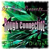 Rough Connectionz by Dj-Pipes