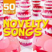 50 Best of Novelty Songs by Various Artists