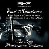 Kamilarov Plays Paganini: Concert for Violin and Orchestra No. 1 in D Major, Op. 6 by Sofia Philharmonic Orchestra