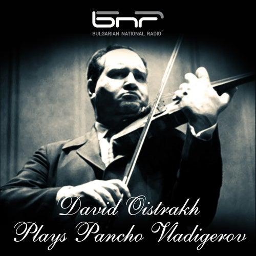 David Oistrakh Plays Pancho Vladigerov by David Oistrakh