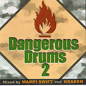 Dangerous Drums 2 (Disc 1) - Mixed by Mampi Swift by Various Artists