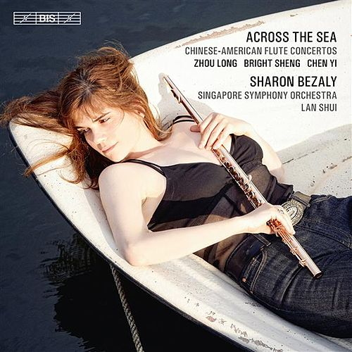 Across the Sea - Chinese-American Flute Concertos by Sharon Bezaly