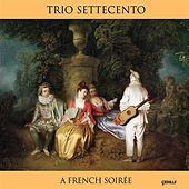 A French Soiree by Trio Settecento