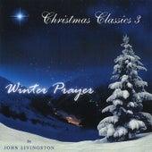 Christmas Classics 3: Winter Prayer by John Livingston