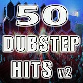50 Dubstep Hits V.2 (Best of Top Electronic Dance Music, Reggae, Dub, Hard Dance, Grime, Glitch, Electro Bro Step, Rave Anthems) by DJ Dubstep Rave