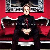 Livin' Large by Euge Groove