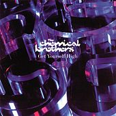 Get Yourself High by The Chemical Brothers