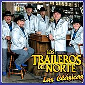 Las Clasicas by Los Traileros Del Norte