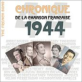 The French Song : Chronique De La Chanson Française (1944), Vol. 21 by Various Artists