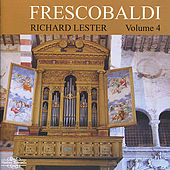 Frescobaldi: Music for Organ & Harpsichord, Vol. 4 by Richard Lester