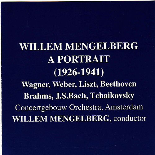 Willem Mengelberg: A Portrait by Various Artists