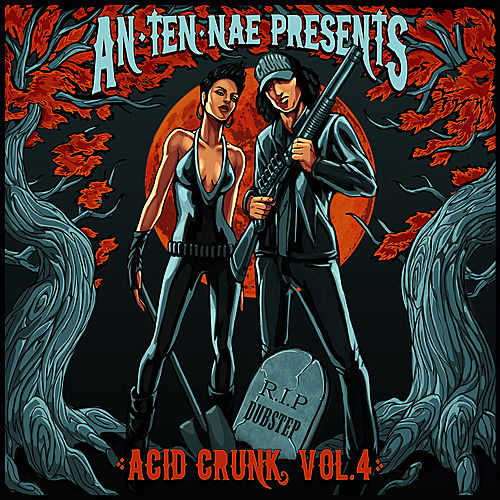 An-ten-nae Presents Acid Crunk Vol. 4 by Various Artists