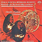 Fiala, Rössler-Rosetti, Rejcha: Concertos for French Horns and Orchestra by Zdeněk Tylšar