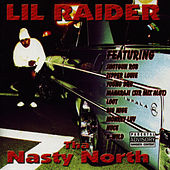 Tha Nasty North by Lil Raider