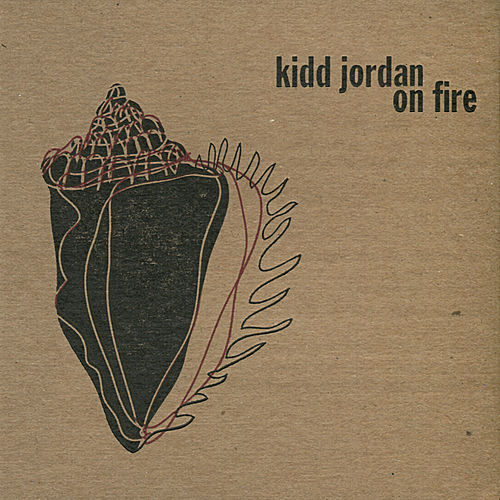 On Fire by Kidd Jordan