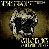 Vitamin String Quartet Performs As I Lay Dying's An Ocean Between Us by Vitamin String Quartet