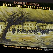 Spiritual Resistence: Music from Theresienstadt by Wolfgang Holzmair