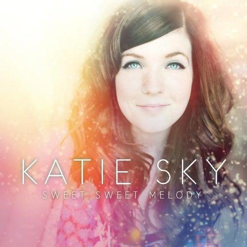 Sweet Sweet Melody - Single by Katie Sky