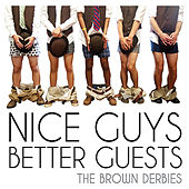 Nice Guys, Better Guests by The Brown Derbies