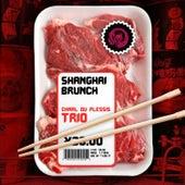 Shanghai Brunch by Charl du Plessis Trio