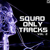 Squad Only Tracks Vol.2 by Various Artists