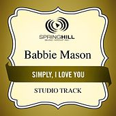 Simply, I Love You (Studio Track) by Babbie Mason