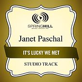 It's Lucky We Met (Studio Track) by Janet Paschal