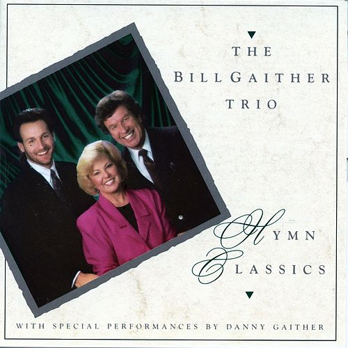 Hymn Classics by Bill Gaither Trio