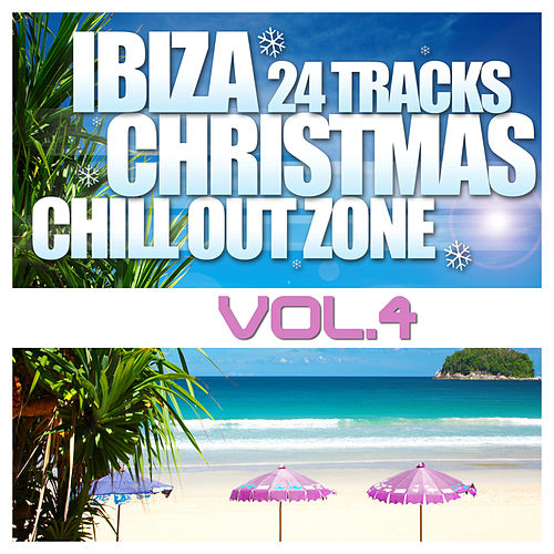 Ibiza Christmas 24 Tracks Chill Out Zone Vol. 4 by Various Artists