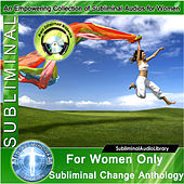 Subliminal - For Women Only, Subliminal Change Anthology by Brain Entrainment Mindware
